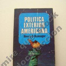 Libros de segunda mano: POLÍTICA EXTERIOR AMERICANA - HENRY KISSINGER - ROTATIVA, PLAZA & JANÉS, 1971. Lote 96096815