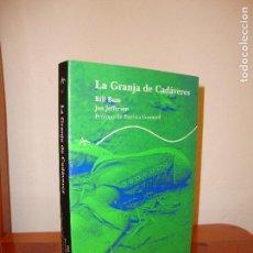 Libros de segunda mano: LA GRANJA DE CADÁVERES - BILL BASS, JON JEFFERSON - ALBA TRAYECTOS, COMO NUEVO, RARO. Lote 179531242