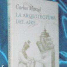 Libros de segunda mano: CARLOS MARZAL, LA ARQUITECTURA DEL AIRE · TUSQUETS MARGINALES, 2013, 1ª ·MUY BUEN ESTADO. Lote 96770231