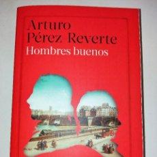 Libros de segunda mano: ARTURO PÉREZ-REVERTE - HOMBRES BUENOS. Lote 97688743