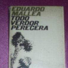 Libros de segunda mano: TODO VERDOR PERECERÁ. - MALLEA, EDUARDO.EDICIONES DE LA REVISTA OCCIDENTE CIMAS DE AMERICA 1969. Lote 97904439