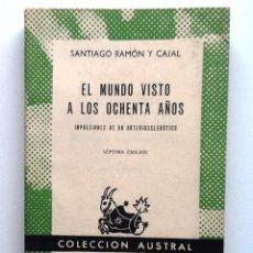 Libros de segunda mano: EL MUNDO VISTO A LOS OCHENTA AÑOS . 1960 SANTIAGO RAMON Y CAJAL COLECCION AUSTRAL 214. Lote 222647091