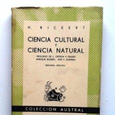Libros de segunda mano: CIENCIA CULTURAL Y CIENCIA NATURAL. H. RICKERT. PROLOGO ORTEGA Y GASSET AUSTRAL 347. Lote 98131759
