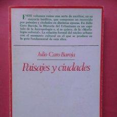 Libros de segunda mano: PAISAJES Y CIUDADES JULIO CARO BAROJA 1984 TAURUS. Lote 98195615