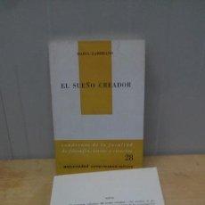 Libros de segunda mano: EL SUEÑO CREADOR ...MARIA ZAMBRANO (PRIMERA EDICION 1965). Lote 98201939