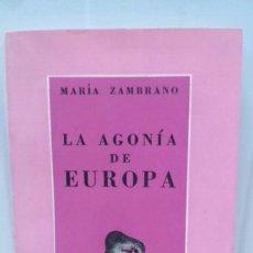 Libros de segunda mano: LA AGONIA DE EUROPA ...MARIA ZAMBRANO(ED.SUDAMERICANA 1945 PRIMERA EDICION). Lote 98203455