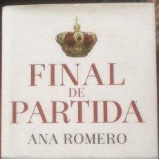 Libros de segunda mano: FINAL DE PARTIDA. ANA ROMERO. LA ESFERA DE LOS LIBROS. 5 EDICIÓN . Lote 98228943