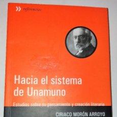 Libros de segunda mano: HACIA EL SISTEMA DE UNAMUNO. ESTUDIOS SOBRE SU PENSAMIENTO Y CREACIÓN LITERARIA - MORÓN ARROYO, CIR.. Lote 98359427