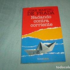 Libros de segunda mano: NADANDO CONTRA CORRIENTE . JUAN MANUEL DE PRADA , UNICO EN TODOCOLECCION. Lote 98494119