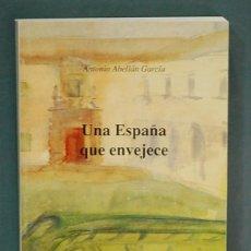 Libros de segunda mano: UNA ESPAÑA QUE ENVEJECE. ANTONIO ABELLÁN GARCÍA. Lote 98495019