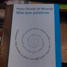 Libros de segunda mano: PEDRO ÁLVAREZ DE MIRANDA: MÁS QUE PALABRAS (BARCELONA, 2016). Lote 98497443
