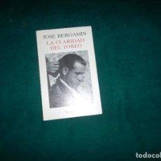 Libros de segunda mano: JOSE BERGAMIN, LA CLARIDAD DEL TOREO. TURNER 1985. Lote 98501779