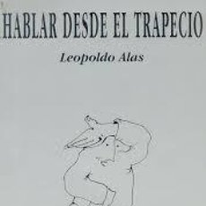 Libros de segunda mano - HABLAR DESDE EL TRAPECIO - LEOPOLDO alas - 98638471