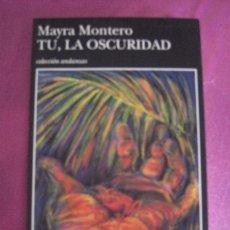 Libros de segunda mano: TU Y LA OSCURIDAD - MAYRA MONTERO TUSQUETS. Lote 98744227