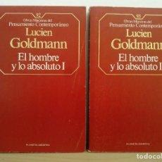 Libros de segunda mano: LUCIEN GOLDMANN. EL HOMBRE Y LO ABSOLUTO, 1 Y 2. DOS TOMOS. EDITORIAL PLANETA-AGOSTINI.1986. ESCASO. Lote 98852431