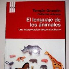 Libros de segunda mano: EL LENGUAJE DE LOS ANIMALES. UNA INTERPRETACIÓN DESDE EL AUTISMO - GRANDÍN / JOHNSON. Lote 99748279