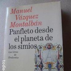 Libros de segunda mano: MANUEL VAZQUEZ MONTALBAN -PANFLETO DESDE EL PLANETA DE LOS SIMIOS -CON DEDICATORIA Y FIRMA DEL AUTOR. Lote 100112287