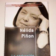 Libros de segunda mano: NÉLIDA PIÑON. LA SEDUCCIÓN DE LA MEMORIA. Lote 100136955