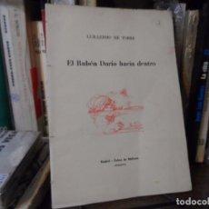 Libros de segunda mano: EL RUBEN DARÍO HACIA DENTRO. DE TORRE GUILLERMO DEDICADO - NUMERADO.. Lote 100183947