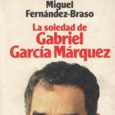 Libros de segunda mano: LA SOLEDAD DE GABRIEL GARCÍA MÁRQUEZ MIGUEL FERNÁNDEZ-BRASO PRÓLOGO ALFONSO GROSSO FOTOS A. VIÑALS. Lote 13113875