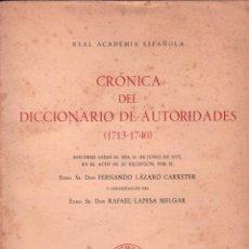 Libros de segunda mano: CRÓNICA DEL DICCIONARIO DE AUTORIDADES. 1713-1740 / FERNANDO LAZARO CARRETER / MUNDI-2670. Lote 100454583