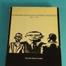 Libros de segunda mano: EL REALISMO SOCIAL EN LA PLÁSTICA VALENCIANA (1964-1975). RICARDO MARÍN VIADEL. Lote 100732259