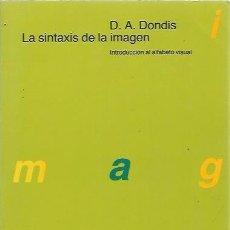 Libros de segunda mano: LA SINTAXIS DE LA IMAGEN - D.A. DONDIS - ED. GUSTAVO GILI - ILUSTRADO - COMO NUEVO. Lote 100903579
