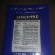 Libros de segunda mano: ADVERTÍAMOS AYER ARTÍCULOS PREMONITORIOS EN LIBERTAD ANTONIO GIBELLO FALANGE REF. EST. 281. Lote 101300655