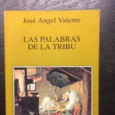 Libros de segunda mano: LAS PALABRAS DE LA TRIBU, JOSE ANGEL VALENTE. Lote 101477135