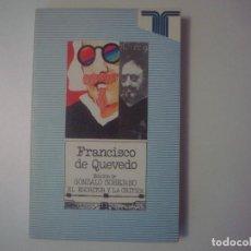 Libros de segunda mano: LIBRERIA GHOTICA. GONZALO SOBEJANO. FRANCISCO DE QUEVEDO. EL ESCRITOR Y LA CRITICA. TAURUS. 1978.. Lote 101479607