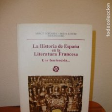 Libros de segunda mano: LA HISTORIA DE ESPAÑA EN LA LITERATURA FRANCESA - MERCÈ BOIXAREU / ROBIN LEFERE - CASTALIA. Lote 101587855