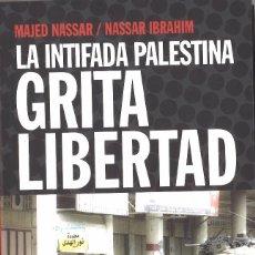 Libros de segunda mano: LA INTIFADA PALESTINA GRITA LIBERTAD. 2003. Lote 101994023