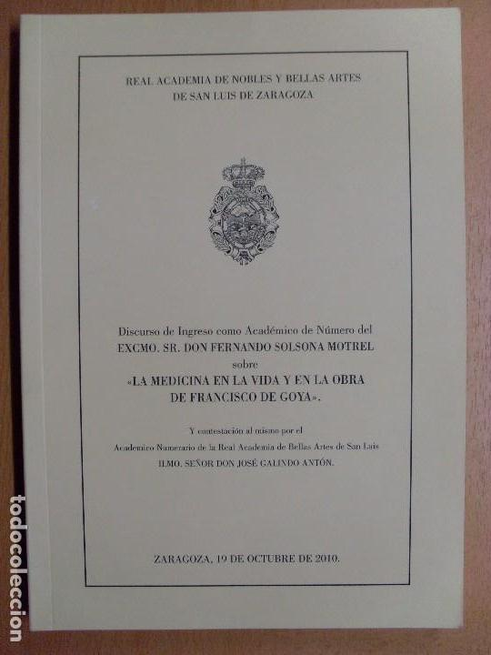 LA MEDICINA EN LA VIDA Y EN LA VIDA DE FRANCISCO DE GOYA / FERNANDO SOLSONA MOTREL / 2010 (Libros de Segunda Mano (posteriores a 1936) - Literatura - Ensayo)