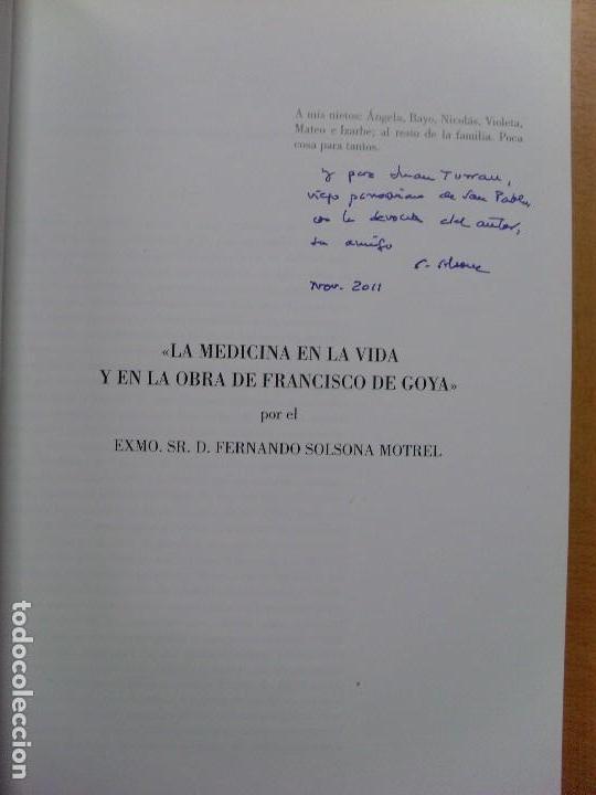 Libros de segunda mano: LA MEDICINA EN LA VIDA Y EN LA VIDA DE FRANCISCO DE GOYA / Fernando Solsona Motrel / 2010 - Foto 3 - 102088223