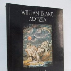 Libros de segunda mano: WILLIAM BLAKE. ARTISTA. DAVID BINDMAN. EDITORIAL SWAN 1989. VER FOTOGRAFIAS ADJUNTAS. Lote 102516767