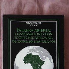 Libros de segunda mano: PALABRA ABIERTA CONVERSACIONES CON ESCRITORES AFRICANOS DE EXPRESION EN ESPAÑOL. Lote 102810578