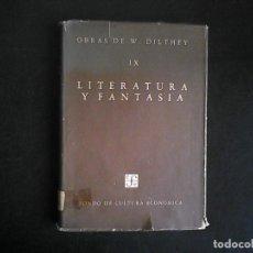 Libros de segunda mano: OBRAS DE W. DILTHEY IX, LITERATURA Y FANTASIA, FONDO DE CULTURA ECONOMICA.. Lote 103475523