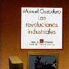Libros de segunda mano: LAS REVOLUCIONES INDUSTRIALES/ THE INDUSTRIAL REVOLUTION / FONDO DE CULTURA ECONÓMICA / CAZADERO . Lote 103585703