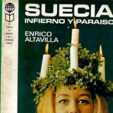 Libros de segunda mano: SUECIA, INFIERNO Y PARAÍSO. ENRICO ALTAVILLA. PLAZA & JANES, S.A. EDITORES 1969.. Lote 103757015