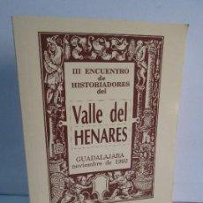 Libros de segunda mano: III ENCUENTRO DE HISTORIADORES DEL VALLE DE HENARES. LIBRO DE ACTAS. 1992. AACHE EDICIONES. Lote 103819023