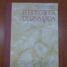 Libros de segunda mano: HISTORIA DE UNA VIDA - SAMUEL SOLÓRZANO BARRUSO MECENAS DE LA UNIVERSIDAD DE SALAMANCA . Lote 103824319