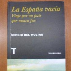 Libros de segunda mano: LA ESPAÑA VACÍA: VIAJE POR UN PAÍS QUE NUNCA FUE - SERGIO DEL MOLINO. Lote 103824763