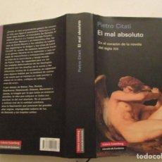 Libros de segunda mano: PIETRO CITATI. EL MAL ABSOLUTO. EN EL CORAZÓN DE LA NOVELA DEL SIGLO XIX. RMT84504. . Lote 103825003