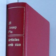 Libros de segunda mano: ARTICLES AMB CUA - OBRA COMPLETA DE JOSEP PLA. Lote 103841587