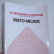 Libros de segunda mano: EL SENTIMIENTO NEGATIVO - RISTO MEJIDE (BOOKET, 2011). Lote 70136897