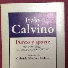 Libros de segunda mano: PUNTO Y APARTE. ENSAYOS SOBRE LITERATURA Y SOCIEDAD. ITALO CALVINO. 1ª EDICIÓN BRUGUERA.. Lote 103919375