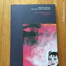 Libros de segunda mano: SEGUNDA ANTOLOGIA DEL CUENTO CORTO COLOMBIANO, GUILLERMO BUSTAMANTE ZAMUDIO, HAROLD KREMER. Lote 104168855
