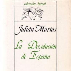 Libros de segunda mano: JULIÁN MARÍAS - LA DEVOLUCIÓN DE ESPAÑA - ESPASA / CALPE ED. 1977. Lote 104177519