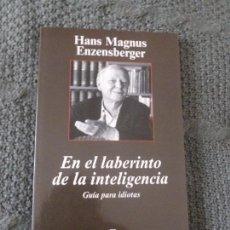 Libros de segunda mano: EN EL LABERINTO DE LA INTELIGENCIA: GUÍA PARA IDIOTAS ENZENSBERGER, HANS MAGNUS ANAGRAMA 2009 74PP. Lote 104306735