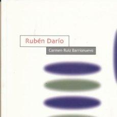 Libros de segunda mano: CARMEN RUIZ BARRIONUEVO, RUBÉN DARÍO, EDITORIAL SÍNTESIS, MADRID, 2012. Lote 104310807